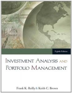 Investment Analysis and Portfolio Management – Frank Reilly – 8th Edition