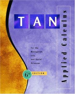 Applied Calculus for the Managerial, Life, and Social Sciences – Soo T. Tan – 6th Edition