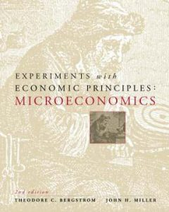 Experiments with Economic Principles – T. Bergstrom, J. Miller – 1st Edition