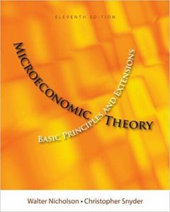 Microeconomic Theory – Walter Nicholson – 11th Edition
