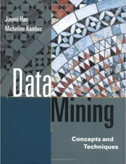 Data Mining: Concepts and Techniques – Jiawei Han, Micheline Kamber – 1st Edition