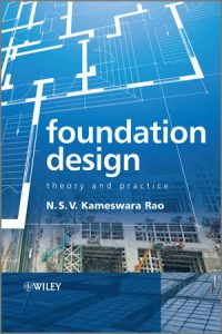 Foundation Design: Theory and Practice - N. S. V. Kameswara Rao - 1st Edition 21