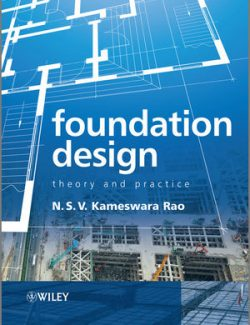 Foundation Design: Theory and Practice – N. S. V. Kameswara Rao – 1st Edition