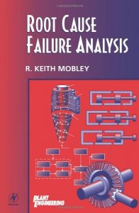 Root Cause Failure Analysis – R. Keith Mobley – 1st Edition