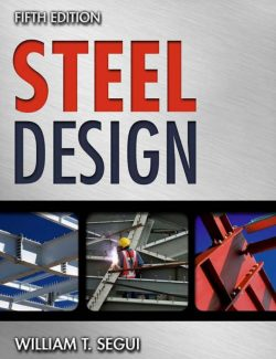 Steel Design – William T. Segui – 5th Edition