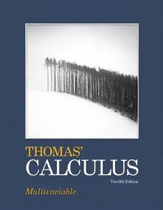 Thomas' Calculus: Multivariable – George B. Thoma's – 12th Edition