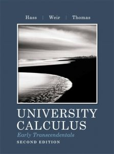 University Calculus Early Transcendentals – Hass, Weir, Thomas – 2nd Edition