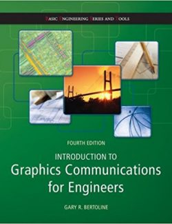 Introduction to Graphics Communications for Engineers – Gary R. Bertoline – 4th Edition