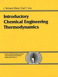 Introductory Chemical Engineering Thermodynamics – J. Richard Elliott – 1st Edition