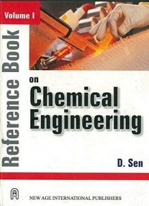 Reference Book on Chemical Engineering V. I – D. Sen – 1st Edition