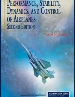 Performance, Stability, Dynamics and Control of Airplanes – Bandu N. Pamadi – 1st Edition