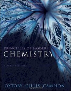 Principles of Modern Chemistry – David W. Oxtoby, H. Pat Gillis, Alan Campion – 7th Edition