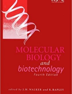 Molecular Biology and Biotechnology – John M. Walker, Ralph Rapley – 4th Edition