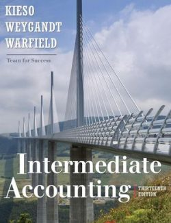 Intermediate Accounting – Donald Kieso, Jerry Weygandt, Terry Warfield – 13th Edition