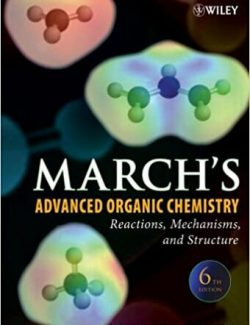 March's Advanced Organic Chemistry: Reactions, Mechanisms, and Structure – Michael B. Smith, Jerry March – 6th Edition