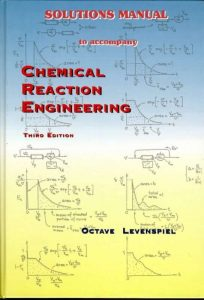 Chemical Reaction Engineering – Octave Levenspiel – 3rd Edition
