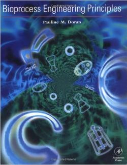 Bioprocess Engineering Principles – Pauline M. Doran – 1st Edition