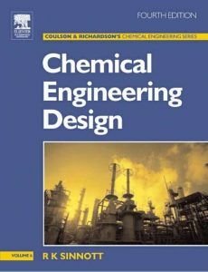 Chemical Engineering Design Vol.6 – R. K. Sinnott – 4th Edition