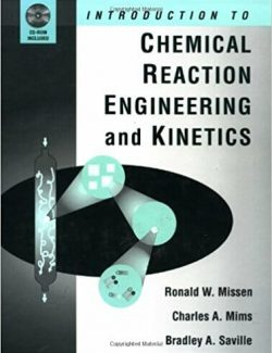 Introduction to Chemical Reaction Engineering and Kinetics – Ronald W. Missen  – 1st Edition
