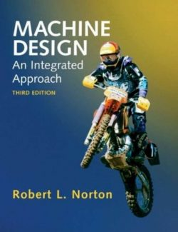 Machine Design: An Integrated Approach – Robert L. Norton – 3rd Edition