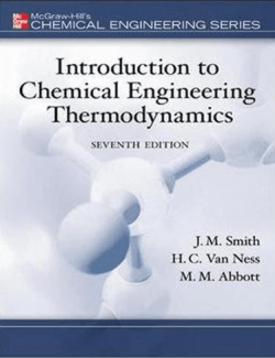 Introduction to Chemical Engineering Thermodynamics – Smith & Van Ness – 7th Edition