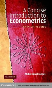 A Concise Introduction to Econometrics: An Intuitive Guide – Philip Hans Franses – 1st Edition