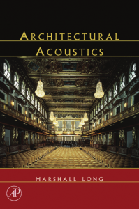 Architectural Acoustics – Marshall Long – 1st Edition