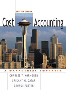 Cost Accounting – Charles T. Horngren – 12th Edition