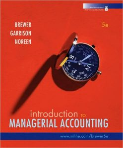 Introduction to Managerial Accounting - Peter Brewer, Ray Garrison, Eric Noreen - 5th Edition 74