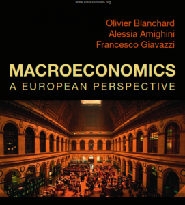 Macroeconomics: A European Perspective – Blanchard, Amighini & Giavazzi – 1st Edition