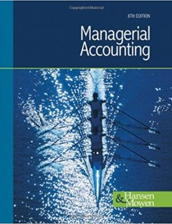 Managerial Accounting – Don R. Hansen, Maryanne M. Mowen – 8th Edition