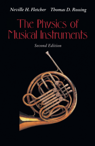 The Physics of Musical Instruments – Fletcher and Rossing – 2nd Edition