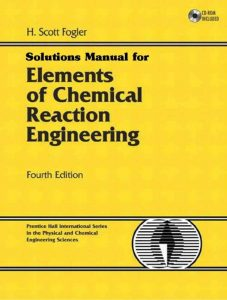 Elements of Chemical Reaction Engineering – S. Fogler – 4th Edition