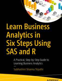 Learn Business Analytics in Six Steps Using SAS and R – Subhashini Sharma – 1st Edition
