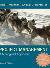 Project Manager: A Managerial Approach - Jack R. Meredith & Samuel J. Mantel, Jr. - 7th Edition 80