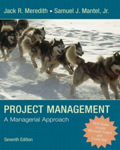 Project Manager: A Managerial Approach – Jack R. Meredith & Samuel J. Mantel, Jr. – 7th Edition