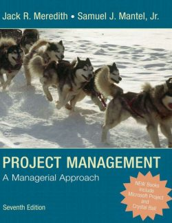 Project Manager: A Managerial Approach - Jack R. Meredith & Samuel J. Mantel, Jr. - 7th Edition 27
