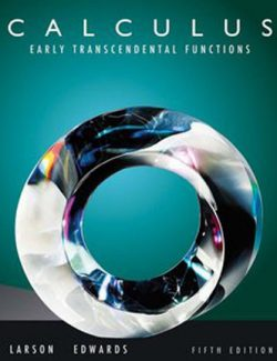 Calculus Early Transcendental Functions – Ron Larson, Bruce Edwards – 5th Edition