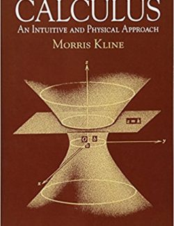 Calculus An Intuitive and Physical Approach – Morris Kline – 2nd Edition