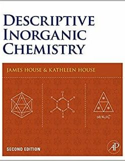 Descriptive Inorganic Chemistry – James E. House, Kathleen A. House – 2nd Edition