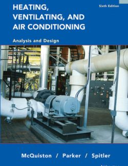 Heating, Ventilating and Air Conditioning: Analysis Design – McQuiston, Parker, Spitler – 6th Edition