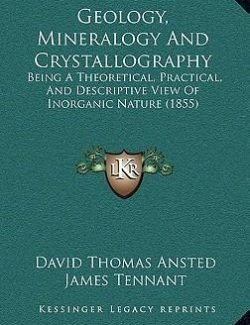 Geology, Mineralogy and Crystallography - D.T Ansted - 1st Edition 20