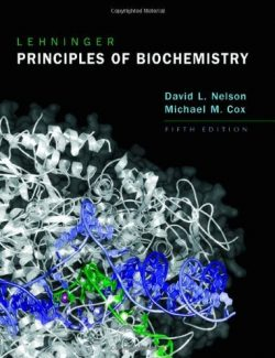 Lehninger Principles of Biochemistry – David L. Nelson, Michael M. Cox – 5th Edition