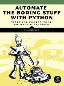 Automate the Boring Stuff with Python 2015 – Al Sweigart – 2nd Edition