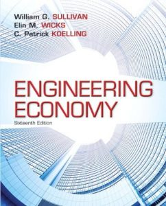 Contemporary Engineering Economy – William G. Sullivan, Elin M. Wicks, C. Patrick Koelling – 15th Edition