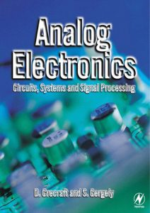 Analog Electronics (Circuits, Systems and Signal Processing) – D. Crecraft, S. Gergely – 1st Edition