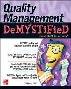 Quality Management Demystified; A Self Teaching Guide – Sid Kemp (McGraw-Hill) – 1st Edition