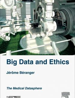 Big Data and Ethics (The Medical Datasphere) – Jeröme Béranger – 1st Edition