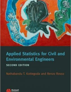Applied Statistics for Civil and Environmental Engineers – Nathabandu T. Kottegoda, Renzo Ross – 2nd Edition