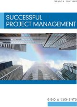 Successful Project Management - Jack Gido, James P. Clements - 4th Edition 77